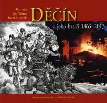 Děčín a jeho hasiči 1863-2013